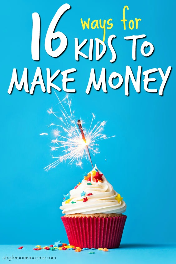 ways to earn money as a kid 16 ways for kids to make money single moms income 2246