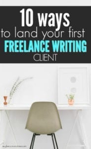 10 Ways to Land Your First Freelance Writing Client