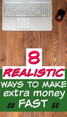 8 Realistic Ways to Make Extra Money Fast