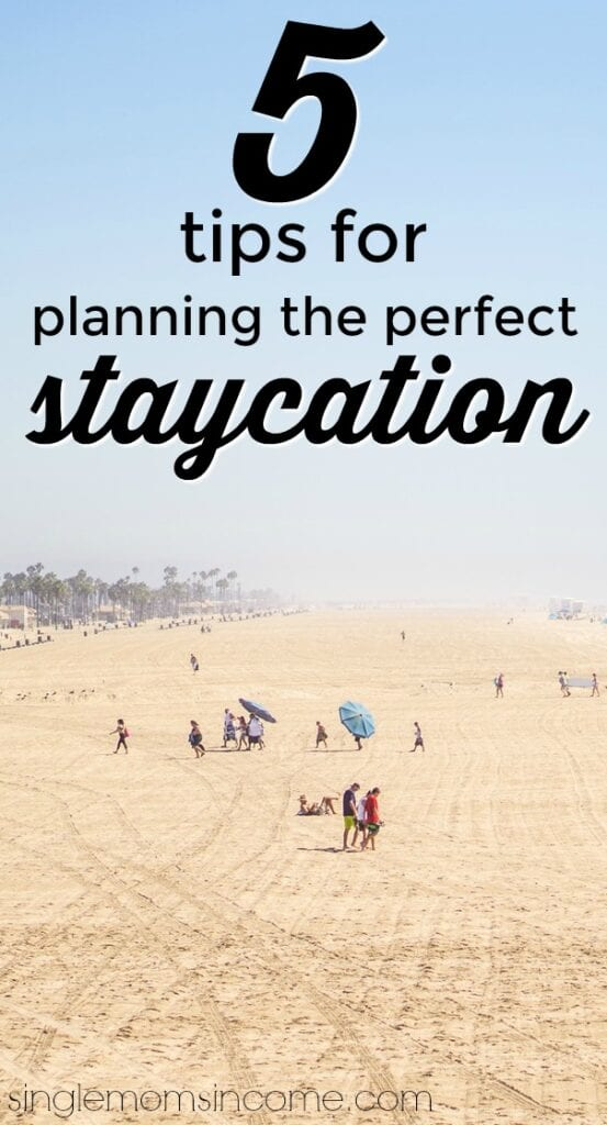 Interested in having a fun and relaxing staycation of your own this summer? Here are 5 ways to plan the perfect staycation.
