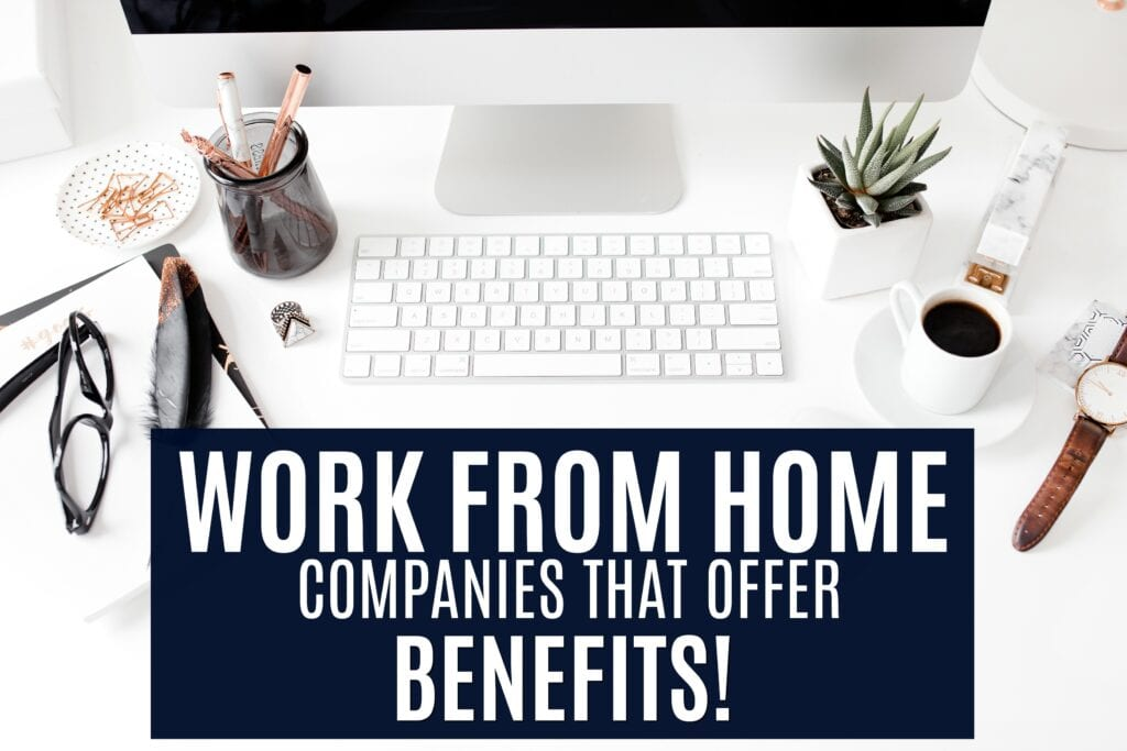 Top Work From Home Companies That Offer Benefits