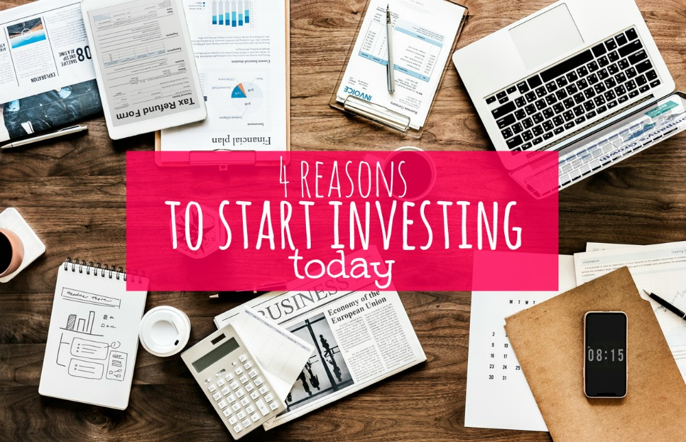 4 Reasons to Start Investing Today