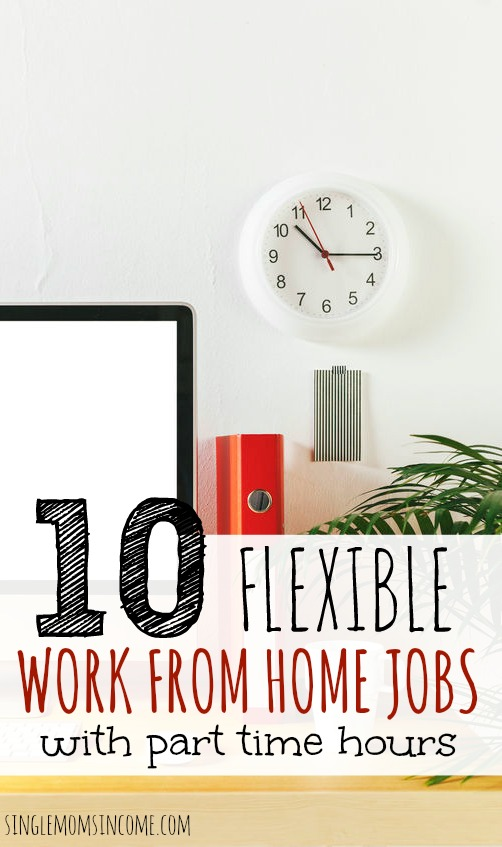 Part time work from home jobs | Whether you need a second job to pay the bills or are just wanting to supplement your income this list can help. Here's a diverse list of ten flexible, part time work from home jobs.