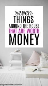 7 Things Laying Around the House Worth Money