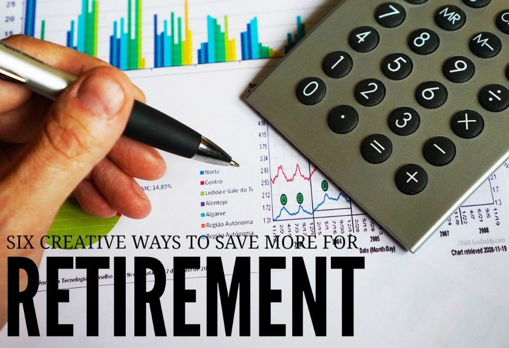 6 Creative Ways to Save More For Retirement