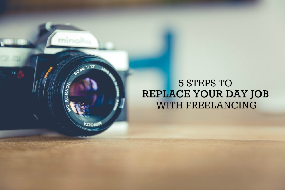How to Replace Your Daytime Job Income with Freelancing (In 5 Steps)