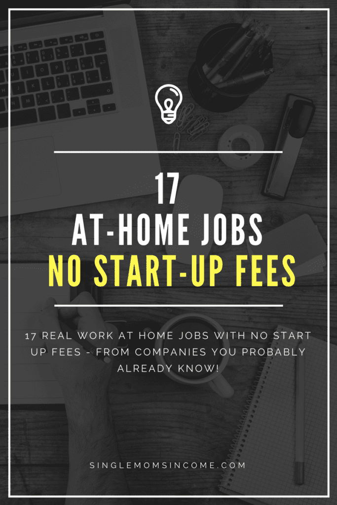 Here are 17 real work from home jobs with no startup fees - from companies you've heard of.