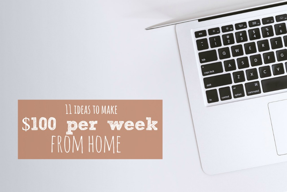 If you need to earn more money you do NOT have to run out a grab a second job. Here are 11 ways to make an extra $100 per week from home.