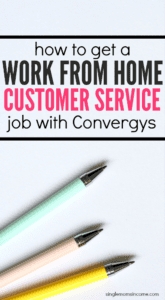 If you're looking for a work from home customer service job Convergys offers three positions. They also offer a variety of benefits.