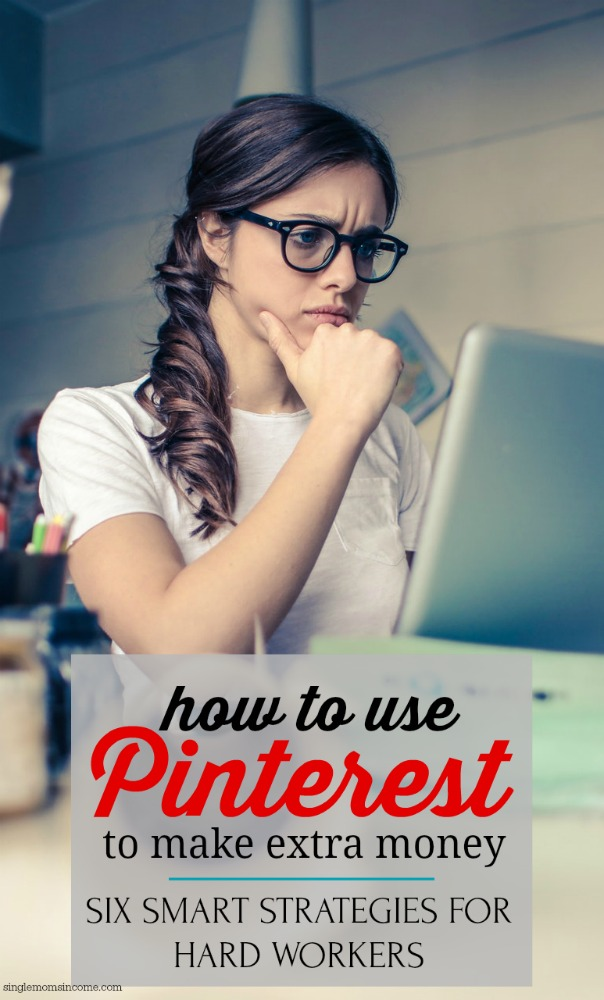 Are you hooked on Pinterest AND looking for a way to earn extra money? If so, you'll love these six strategies to make money using Pinterest.  #sidehustle