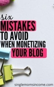 6 Mistakes to Avoid When Monetizing Your Blog