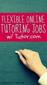 If you're looking for flexible part time work and are interested in tutoring then Tutor.com might be a good fit. Learn more about what they do and pay here.