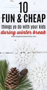 If you know you'll be on a budget but are still looking for ways to keep your kids entertained, here are 10 fun and cheap winter break activities. #frugal #kids