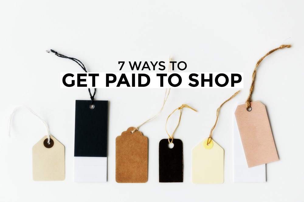 7 Ways to Get Paid to Shop