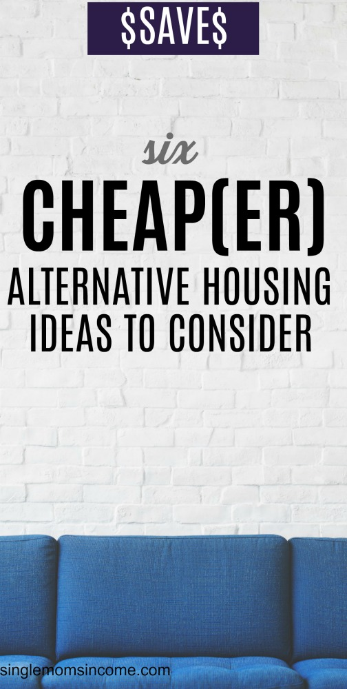 Some people who want to avoid expensive mortgages are turning to other more affordable, alternative housing options. Here are just a few ideas.