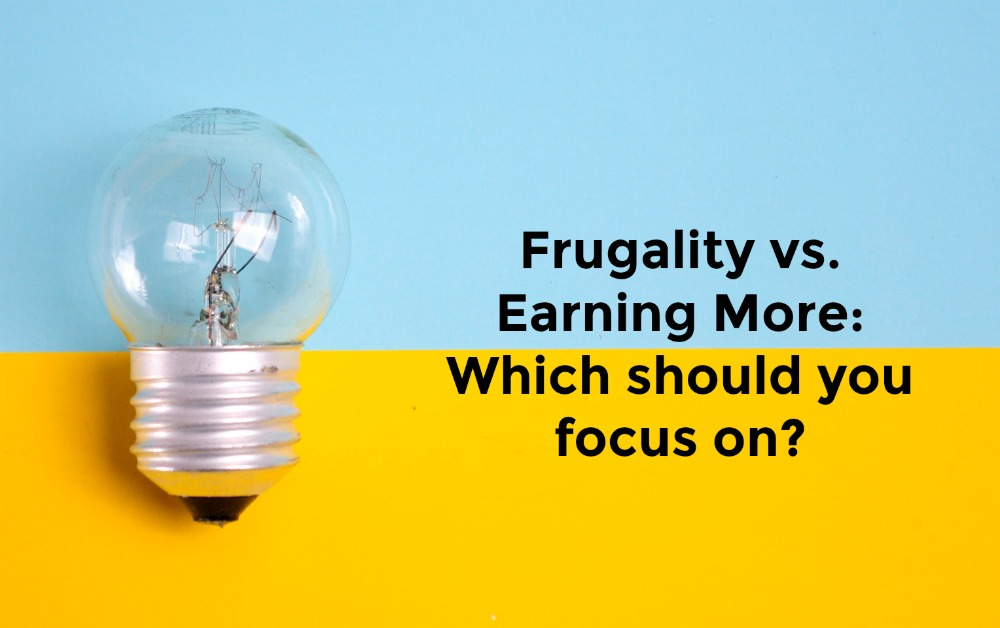 Should You Focus on Frugality or Making More Money?