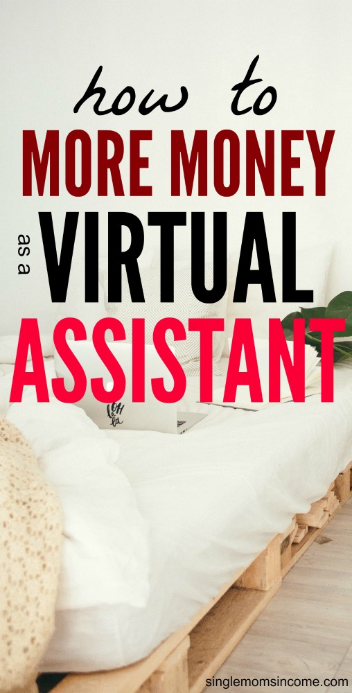 VAs can start out making $10 to $15 per hour, but some earn $60 per hour. Here's how you can up your rates and make more money as a virtual assistant.  #sidehustle #virtualassistant #legitworkfromhomejobs #wahm