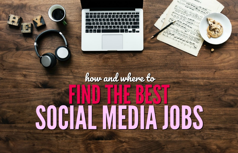 Looking for a social media job? Well, you're in luck because they are everywhere. Here's where to look and what you can expect to find.