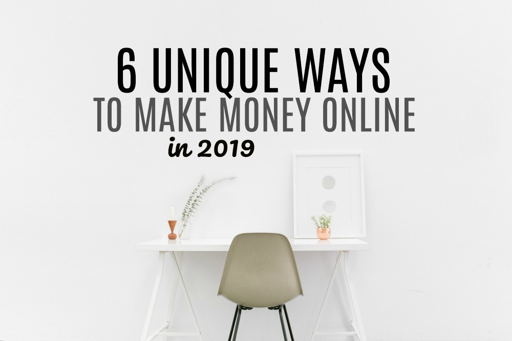 Ready to start a new side hustle or just find a legit work at home job? Here are six unique ways to make money online in 2019.