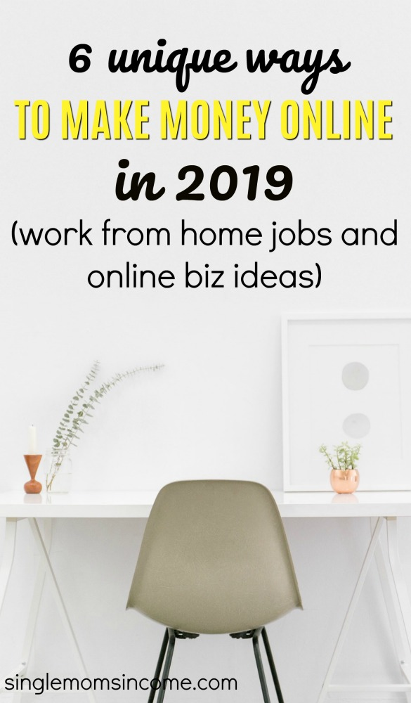 Ready to start a new side hustle or just find a legit work at home job? Here are six unique ways to make money online in 2019. #makemoneyonline #workfromhome #sidehustle