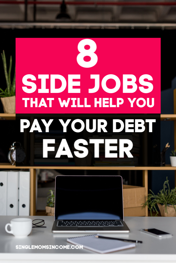 Side jobs to help you pay off your debt faster! (Work when you want, online jobs.)