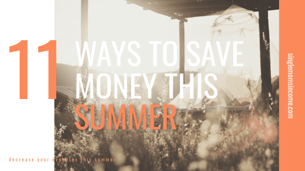 Don't let the summer drain your bank account! Here are 11 ways to save money this summer. (Most are very easy to implement!)