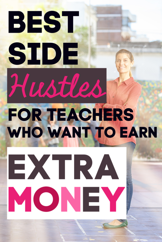 As a teacher, if you want to earn extra money you have a lot of options. Here are some of the best side hustles for teachers that are flexible. #sidehustle #teachers #workfromhome