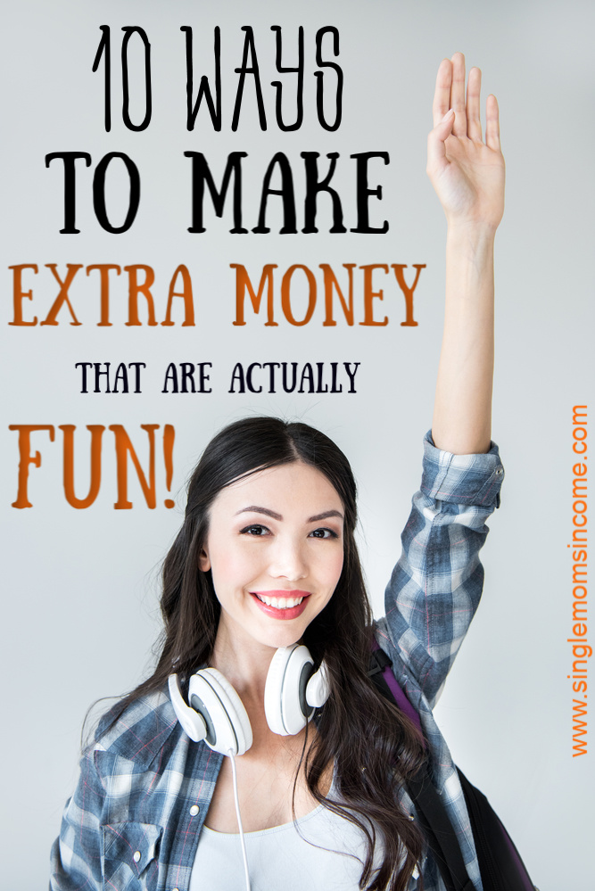 Tired of the monotony of a regular job? I feel ya. Here are ten fun ways to make extra money. Great ideas for a wide variety of interests! #makemoney #sidehustle #extraincome
