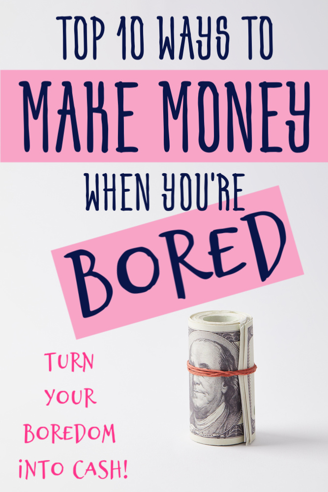Being bored is the worst...but also best. Because if you're bored you have time to work on your goals. Here are 10 ways to make money when you're bored. #sidehustle #extraincome #makemoney #beatboredom