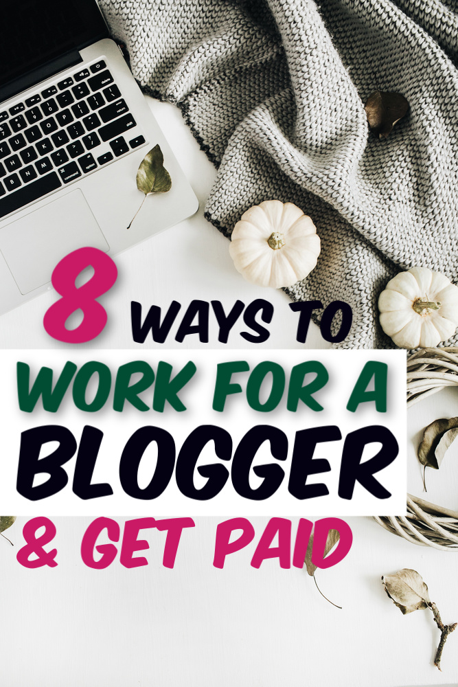 For some, blogging is a booming business - a business that needs help! If you're looking for an interesting job here are 8 ways to work for a blogger. #blogger #workfromhome