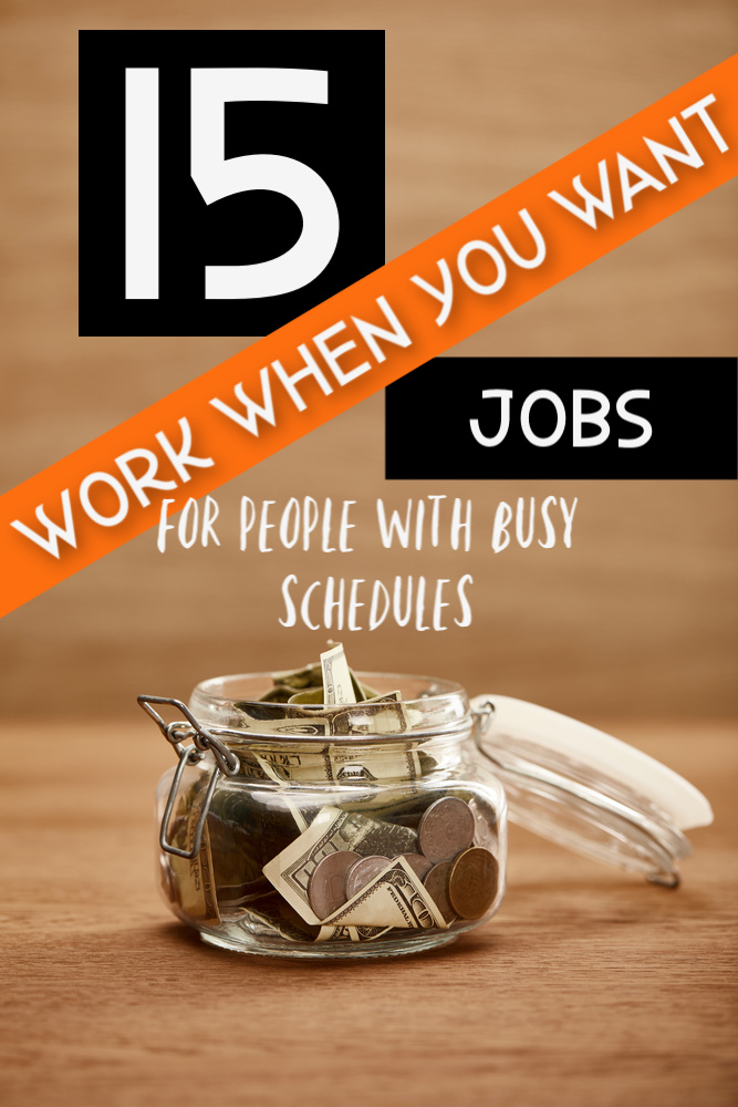 If you're always busy it can be hard to find a job to match your schedule. Luckily, you can still earn money with one of these work when you want jobs. #sidehustle #workwhenyouwant #flexiblejobs