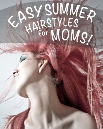 Easy-Summer-Hairstyles-For-Moms